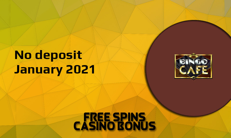 Latest no deposit bonus from BingoCafe 15th of January 2021