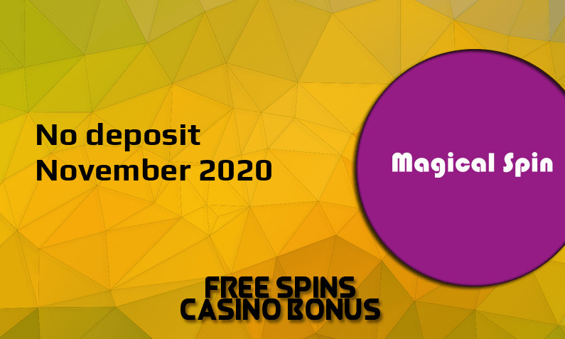 Latest no deposit bonus from Magical Spin November 2020