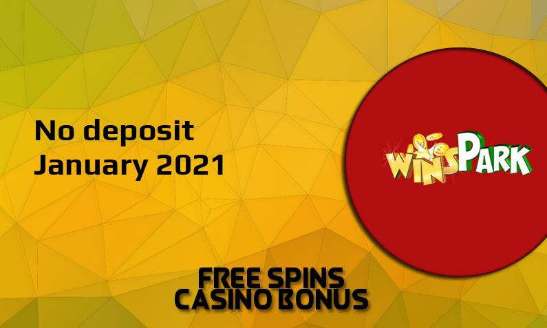 Latest no deposit bonus from Wins Park Casino, today 18th of January 2021